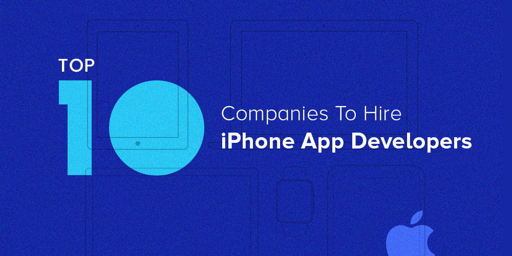 Top 10 Companies To Hire iPhone App Developer