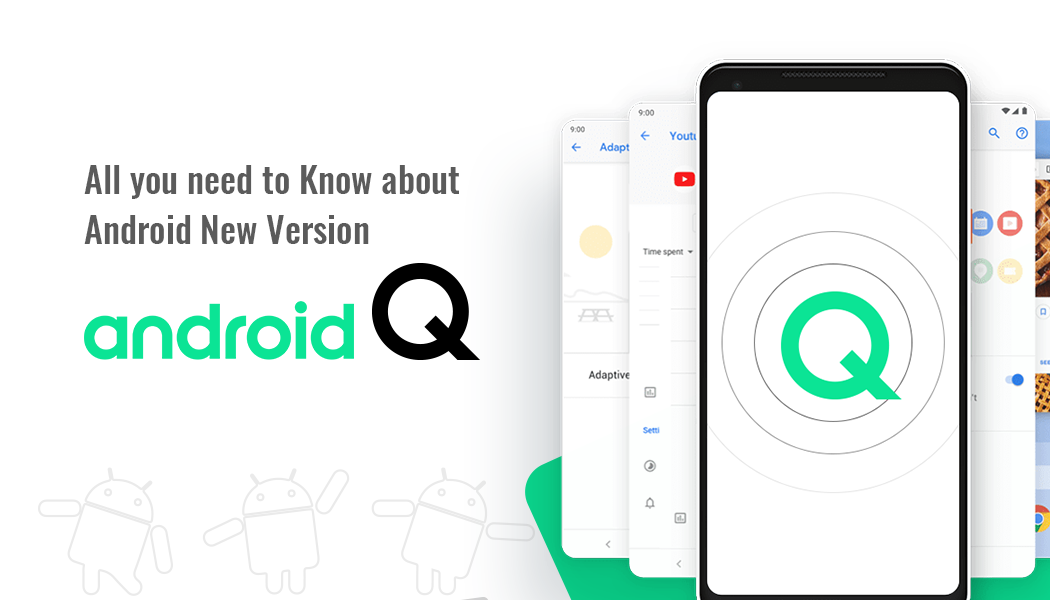 Latest Android Version, Android Q.