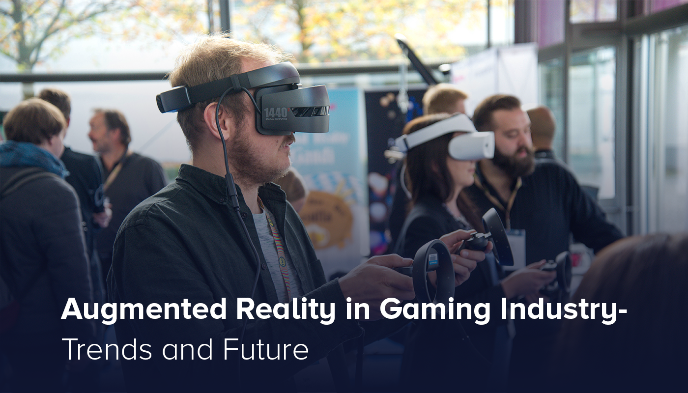 Augmented Reality in Gaming Industry